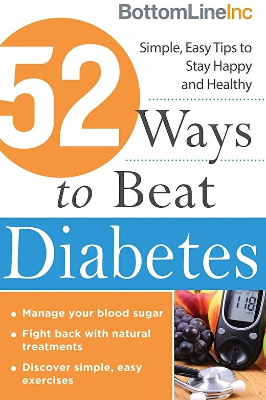 Bottom Line Inc - 52 Ways to Beat Diabetes: Simple, Easy Tips to Stay Happy and Healthy, Paperback -