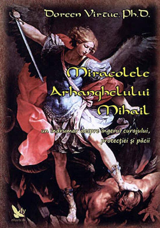 Doreen Virtue - Miracolele Arhanghelului Mihail -