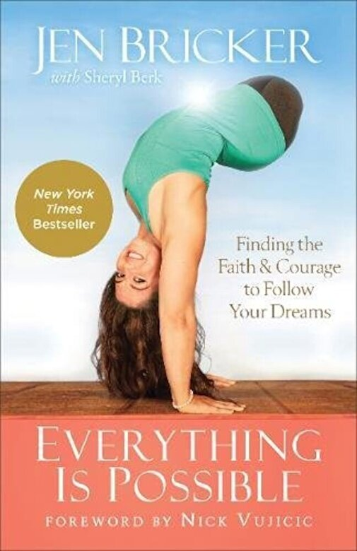 Jen Bricker - Everything Is Possible: Finding the Faith and Courage to Follow Your Dreams, Paperback -