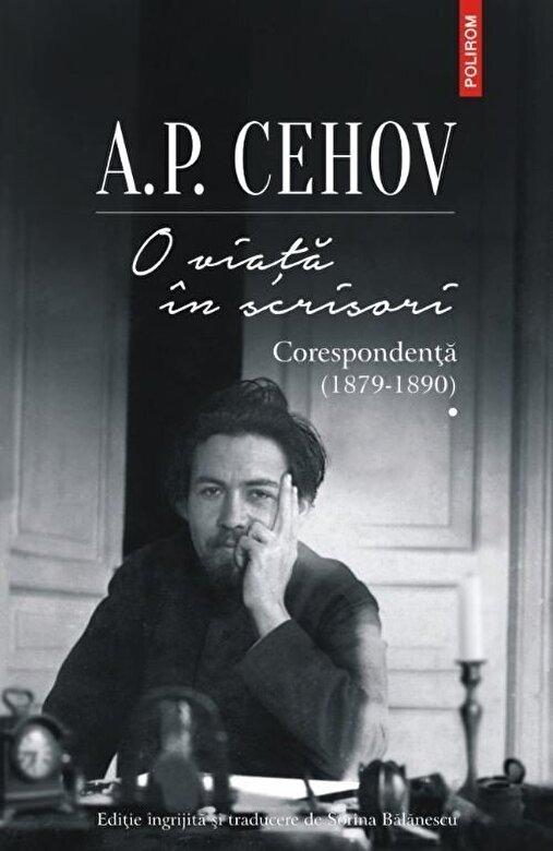 A.P.Cehov - O viata in scrisori. Corespondenta I (1879-1890) -