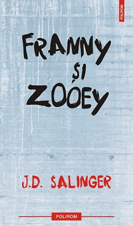 J.D. Salinger - Franny si Zooey -