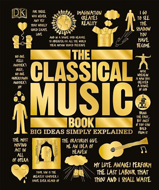 DK - The Classical Music Book: Big Ideas Simply Explained, Hardcover -