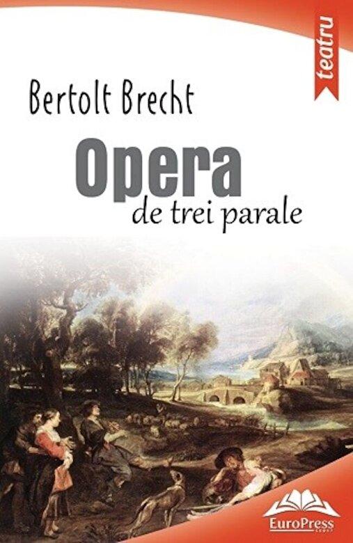 Bertolt Brecht - Opera de trei parale -