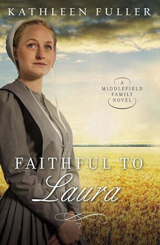 Kathleen Fuller - Faithful to Laura, Paperback -