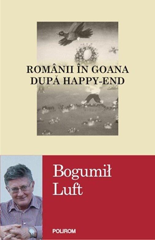 Bogumil Luft - Romanii in goana dupa happy-end -