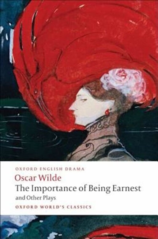 Oscar Wilde - The Importance of Being Earnest and Other Plays, Paperback -