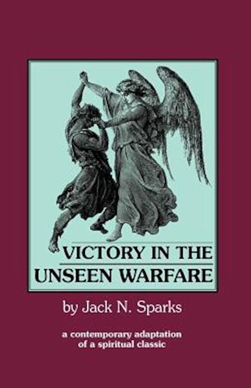 Jack N. Sparks - Victory in the Unseen Warfare, Paperback -