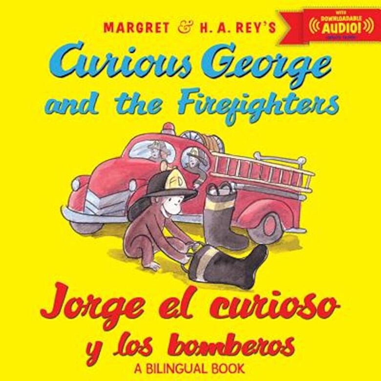 H. A. Rey - Jorge El Curioso y Los Bomberos/Curious George and the Firefighters (Bilingual Ed.) W/Downloadable Audio, Paperback -