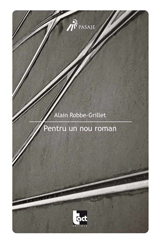 Alain Robbe-Grillet - Pentru un nou roman -