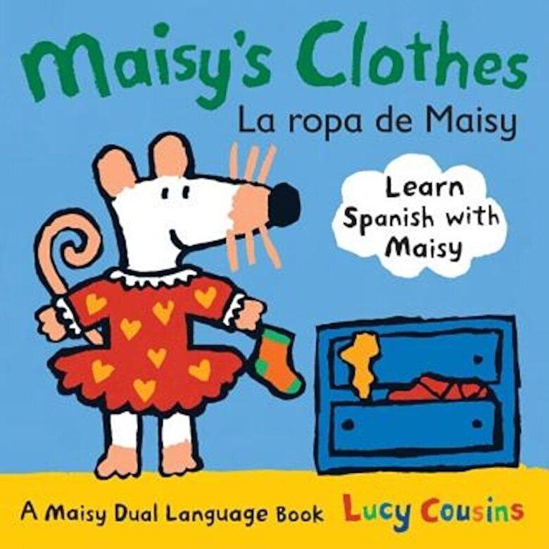 Lucy Cousins - Maisy's Clothes La Ropa de Maisy: A Maisy Dual Language Book, Hardcover -
