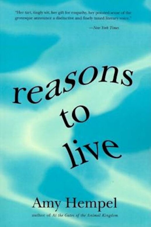 Amy Hempel - Reasons to Live: Stories by, Paperback -