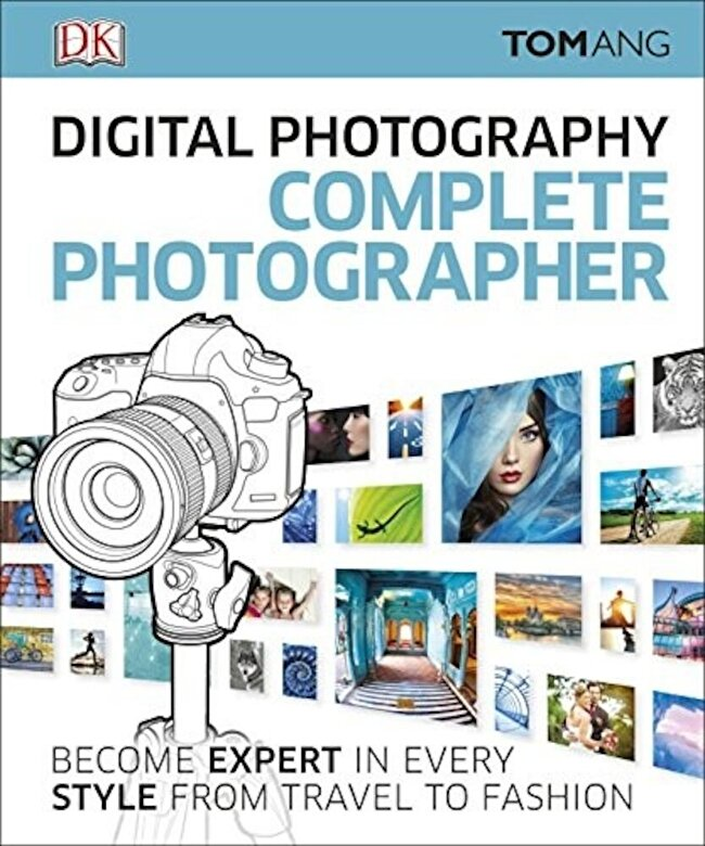 - Digital Photography Complete Photographer -