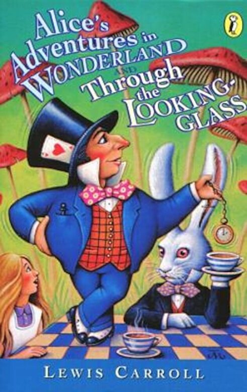 Lewis Carroll - Alice's Adventures in Wonderland and Through the Looking-Glass, Paperback -