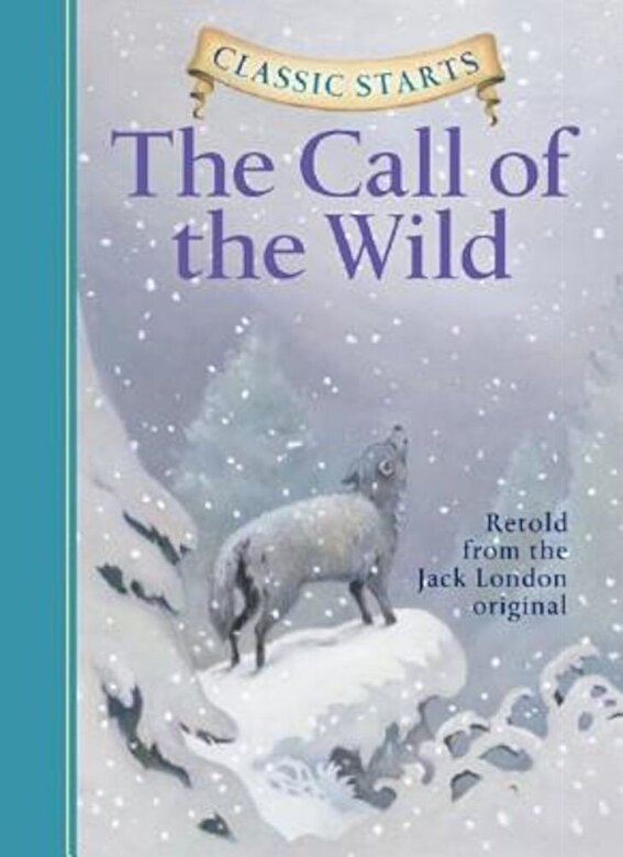 Jack London - Classic Starts(tm) the Call of the Wild, Hardcover -