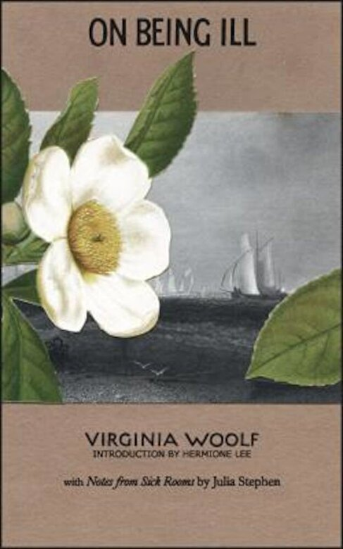 Virginia Woolf - On Being Ill: With Notes from Sick Rooms by Julia Stephen, Paperback -