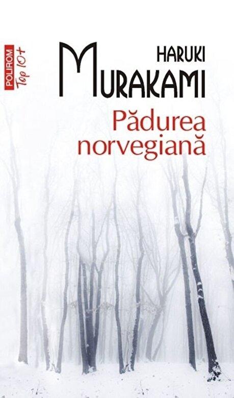 Haruki Murakami - Padurea norvegiana (Top 10+) -