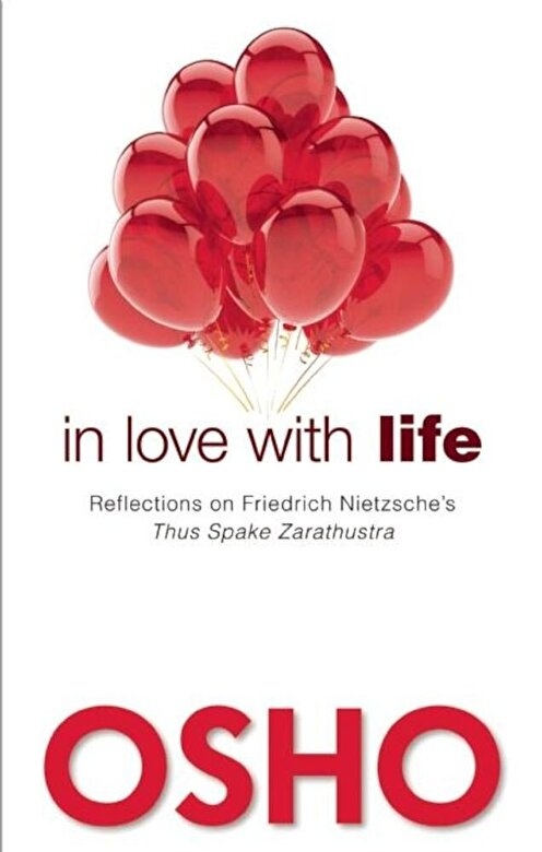 Osho - In Love with Life: Reflections on Friedrich Nietzsche's Thus Spake Zarathustra, Paperback -