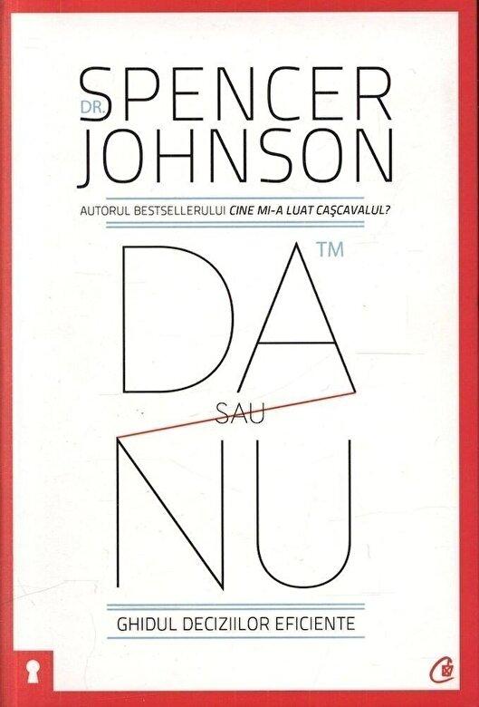 Spencer Johnson - Da sau nu. Ghidul deciziilor eficiente -