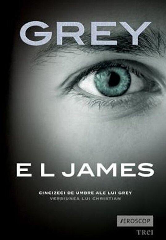 E L James - Grey. Cincizeci de umbre ale lui Grey. Versiunea lui Christian -