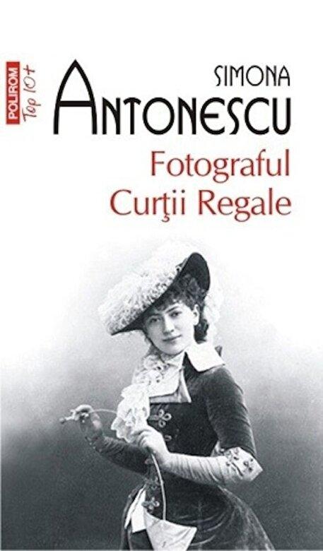 Simona Antonescu - Fotograful Curtii Regale (TOP10+) -