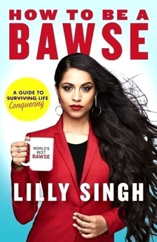 Lilly Singh - How to be a Bawse -