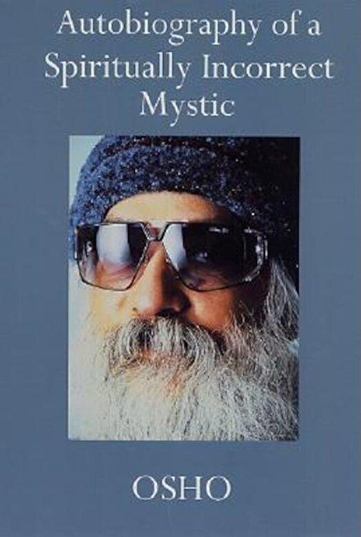 Osho - Autobiography of a Spiritually Incorrect Mystic, Paperback -