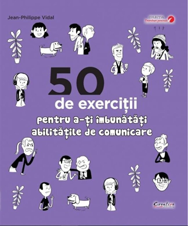 Jean-Philippe Vidal - 50 de exercitii pentru a-ti imbunatati abilitatile de comunicare -