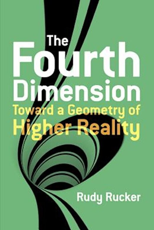 Rudy Rucker - The Fourth Dimension: Toward a Geometry of Higher Reality, Paperback -
