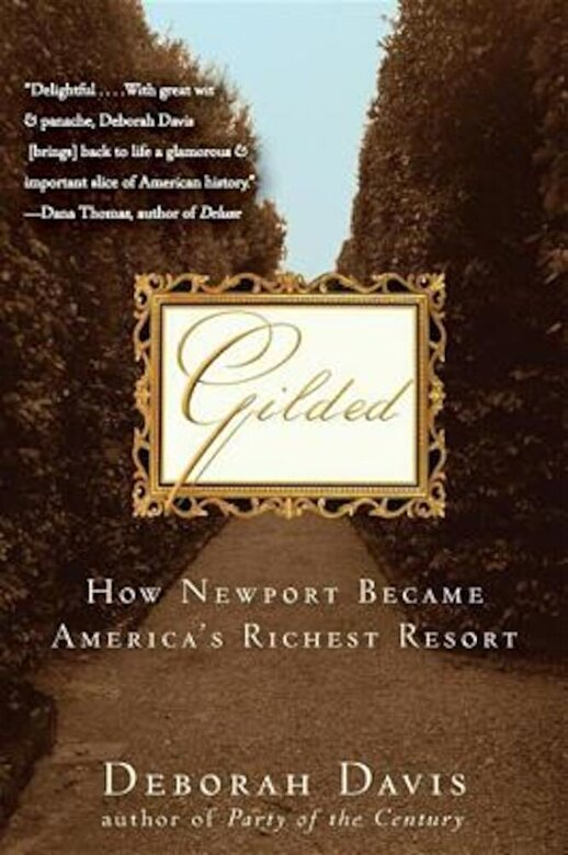Deborah Davis - Gilded: How Newport Became America's Richest Resort, Paperback -