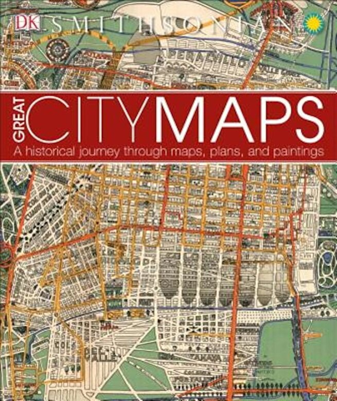 DK Publishing - Great City Maps, Hardcover -
