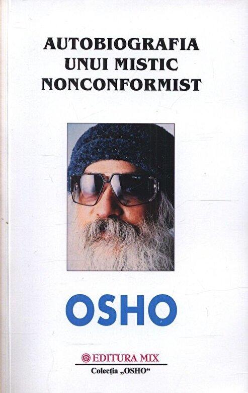 Osho - Autobiografia unui mistic nonconformist -