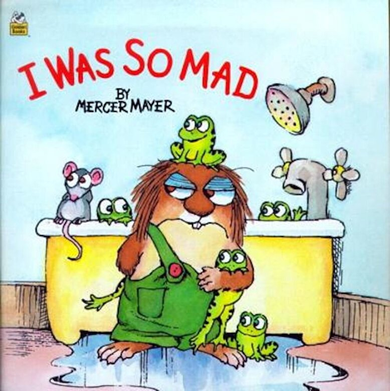 Mercer Mayer - I Was So Mad, Hardcover -
