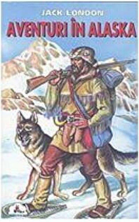 Jack London - Aventuri in Alaska -