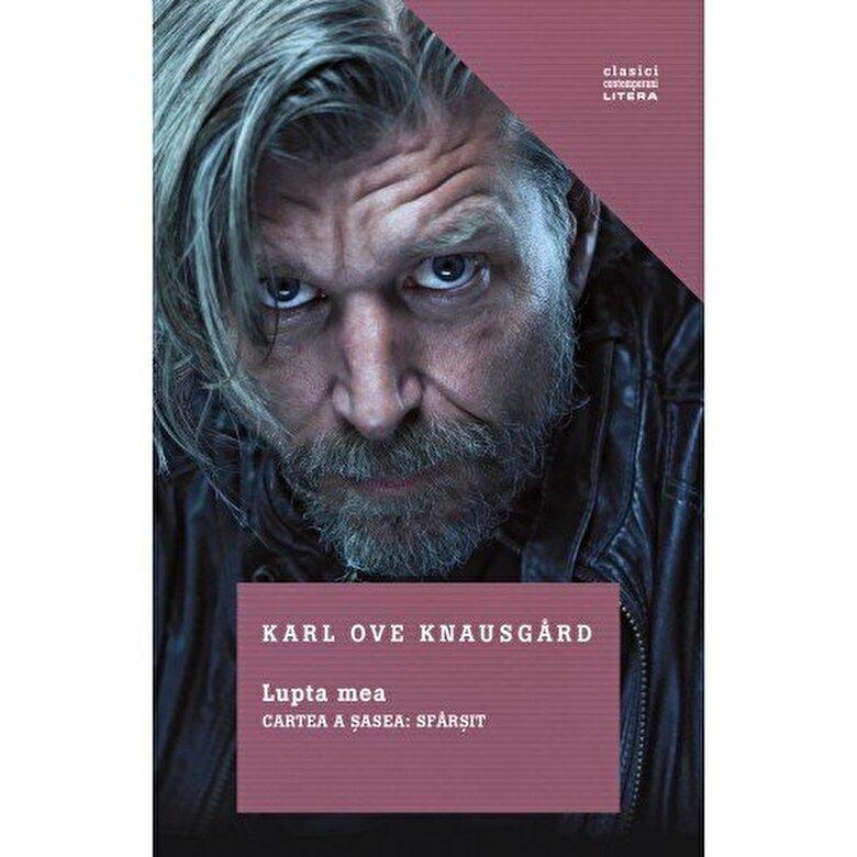 Karl Ove Knausgard - Lupta mea. Cartea a sasea: Sfarsit -