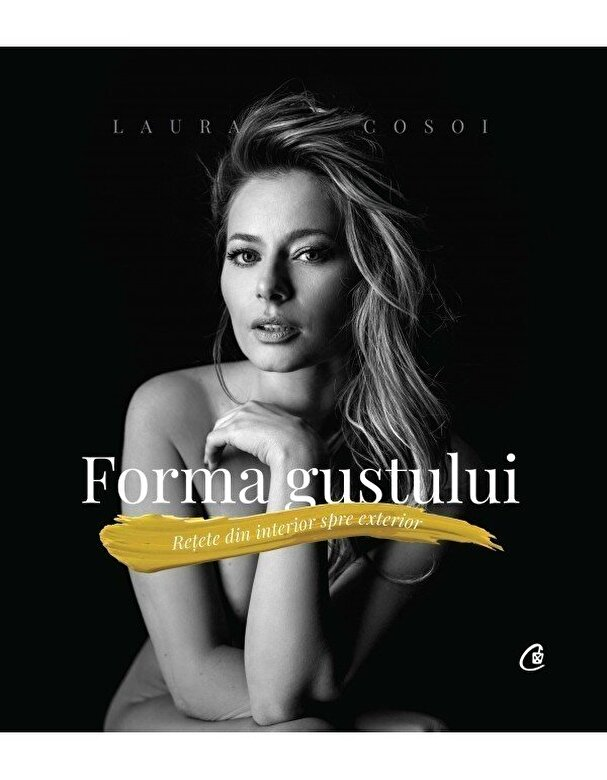 Laura Cosoi - Forma gustului -