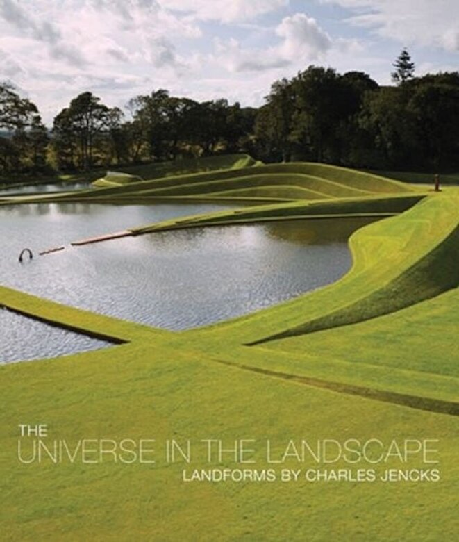Charles Jencks - The Universe in the Landscape : Landforms by Charles Jencks -