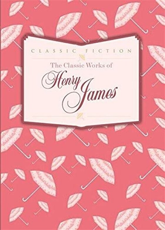 *** - The Classic Works of Henry James -