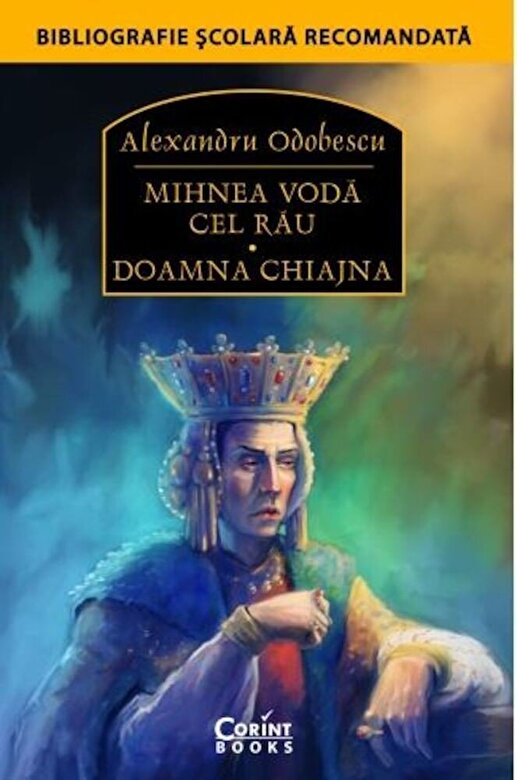 Alexandru Odobescu - Mihnea Voda Cel Rau. Doamna Chiajna -