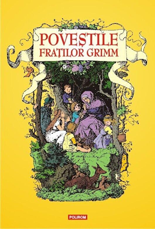 Fratii Grimm - Povestile Fratilor Grimm -