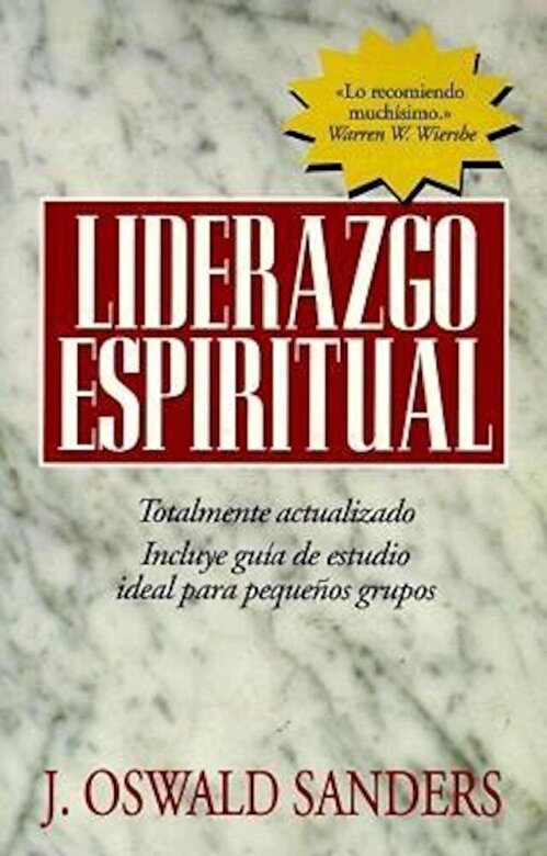J. Oswald Sanders - Liderazgo Espiritual: Ed. Revisada, Paperback -