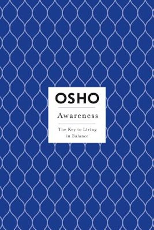 Osho - Awareness: The Key to Living in Balance, Paperback -