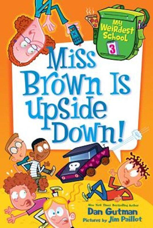 Dan Gutman - Miss Brown Is Upside Down!, Paperback -