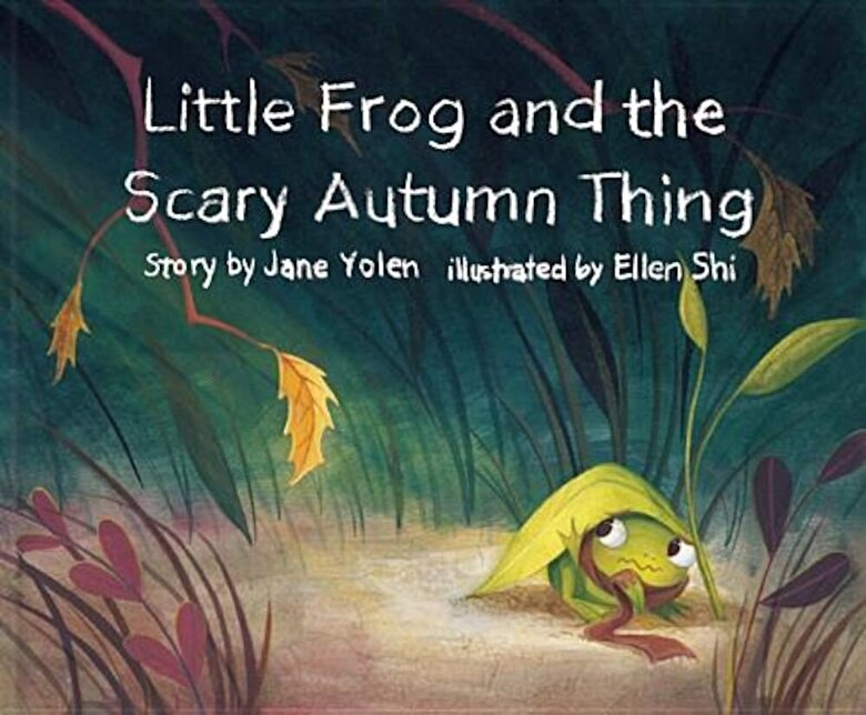 Jane Yolen - Little Frog and the Scary Autumn Thing, Hardcover -