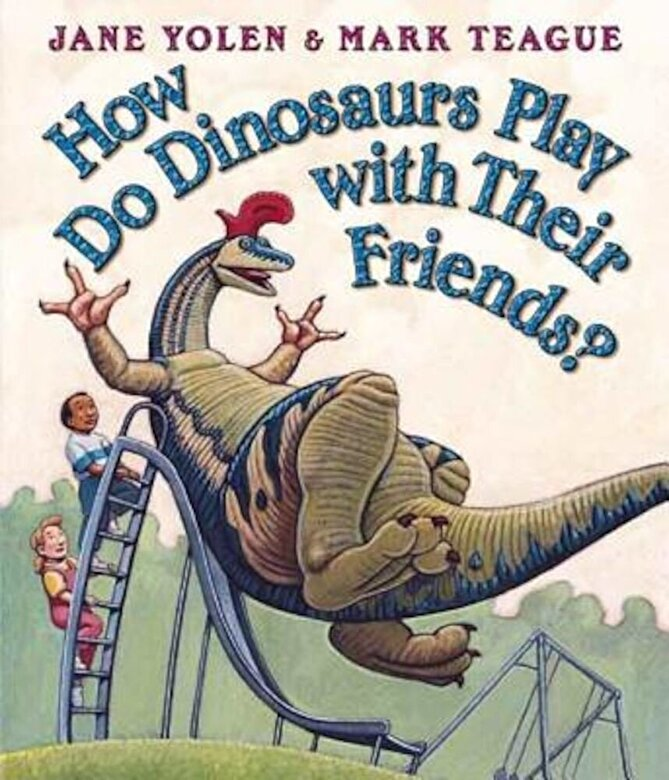 Jane Yolen - How Do Dinosaurs Play with Their Friends?, Hardcover -