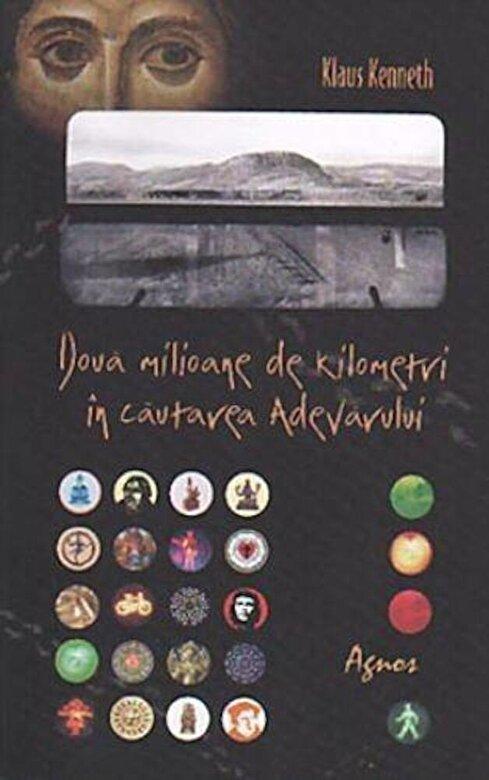 Klaus Kenneth - Doua milIoane de kilometri in cautarea adevarului -