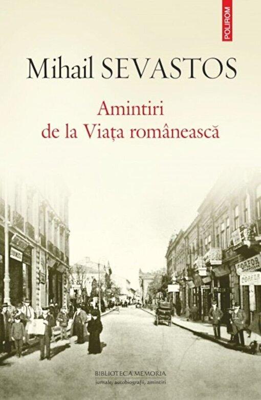 Mihail Sevastos - Amintiri de la Viata romaneasca -