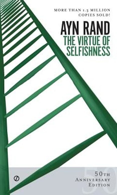 Ayn Rand - The Virtue of Selfishness: Fiftieth Anniversary Edition, Paperback -
