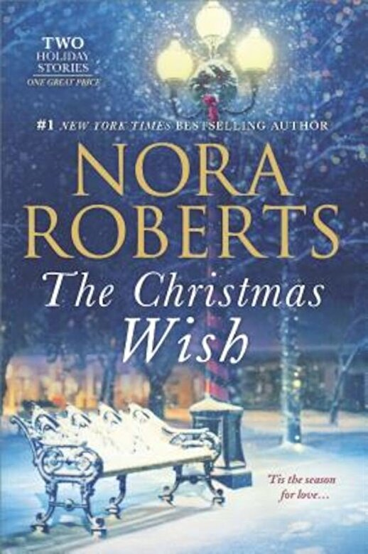 Nora Roberts - The Christmas Wish: All I Want for Christmas\First Impressions, Paperback -