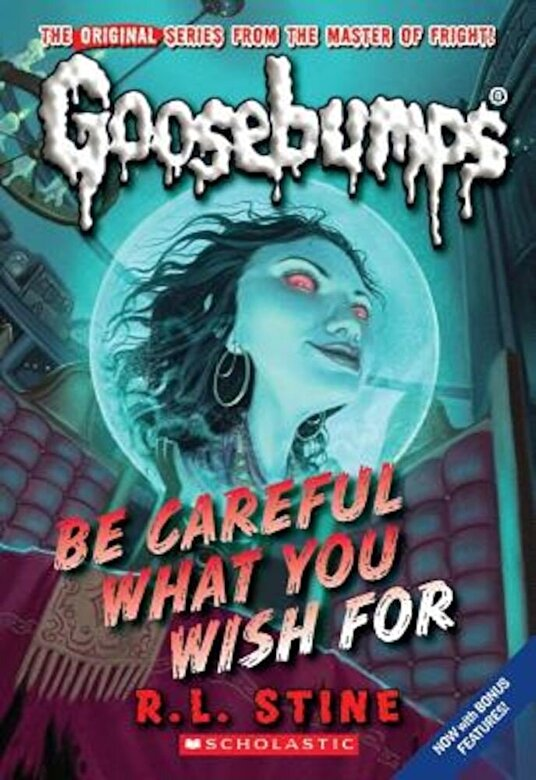 R. L. Stine - Be Careful What You Wish for (Classic Goosebumps #7), Paperback -