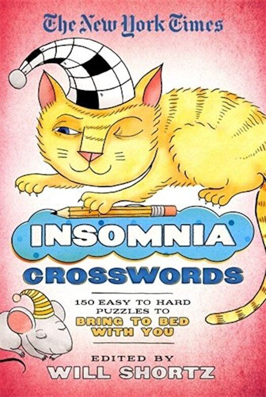 The New York Times - The New York Times Insomnia Crosswords: 150 Easy to Hard Puzzles to Bring to Bed with You, Paperback -